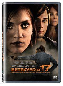 Betrayed at 17 (DVD)