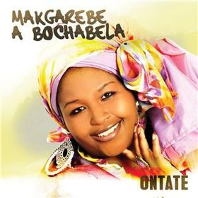 Makgarebe A Bochabela - Ontate (CD)