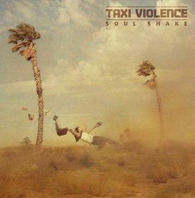 Taxi Violence - Soul Shake (CD)