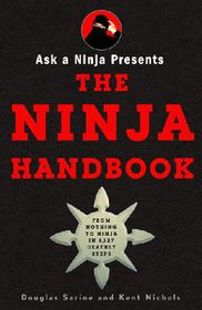 Ask a Ninja Presents the Ninja Handbook: This Book Looks Forward to Killing You Soon