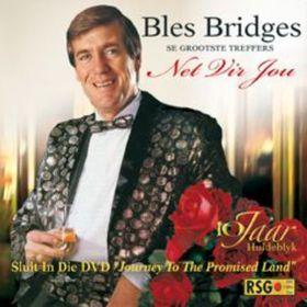 Bridges Bles - Net Vir Jou - Se Grootste Treffers (CD + DVD)