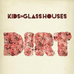 Kids On Glass Houses - Dirt (CD)