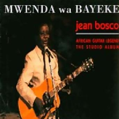 Jean Mwenda Bosco - Mwenda Wa Bayeke (CD)