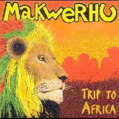 Makwerhu - Trip To Africa (CD)