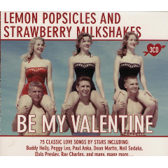 Lemon Popsicles & Strawberry Milkshakes - Be My Valentine - Various Artists (CD)