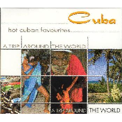 A Trip Around The World - Cuba - Hot Cuban Favourites - Various Artists (CD)