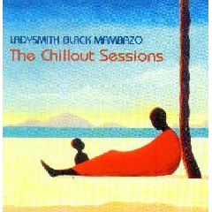 Ladysmith Black Mambazo - Chillout Sessions (CD)