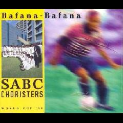 S.A.B.C.Choristers - Bafana Bafana (CD)