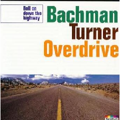 Bachman-Turner Overdrive - Roll On Down The Highway (CD)