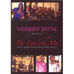 Worship House - Project 4 - He Leadeth Me (DVD)
