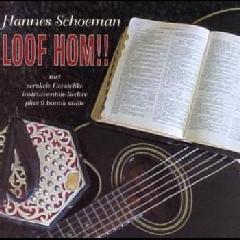 Hannes Schoeman - Loof Hom! (CD)