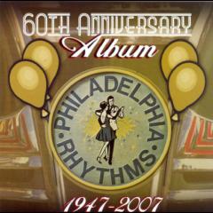 Philadelphia Rhythms - 60th Anniversary 1947-2007 (CD)