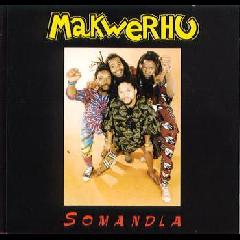 Makwerhu - Somandla (CD)