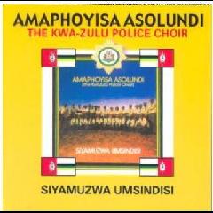 Amaphoyisa Asolundi - Siyamuzwa Umsindisi (CD)