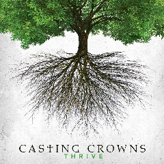 Casting Crowns - Thrive (CD)