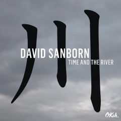 David Sanborn - Time And The River (CD)