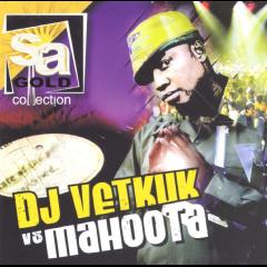 Dj Vetkuk Vs Mahoota - SA Gold Collection - House Sounds (CD)