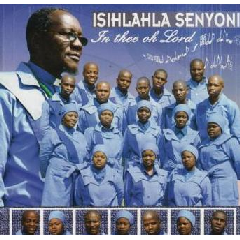 Isihlahla Senyani - In Thee Oh Lord (CD)