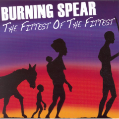 Burning Spear - Fittest Of The Fittest (CD)