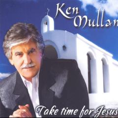 Mullan, Ken - Take Time For Jesus (CD)