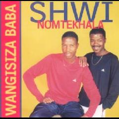 Shwi Nomtekhala - Wangisiza Baba (CD)