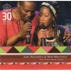 Khanyile, Jabu / Busi Mhlongo - Live At The Market Theatre - 30th Anniversary (CD)