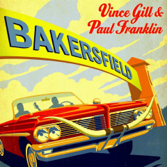 Gill, Vince / Paul Franklin - Bakersfield (CD)