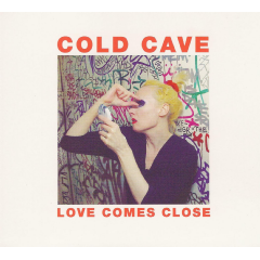 Cold Cave - Love Comes Close (CD)