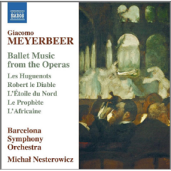 Barcelona Symphony Orchestra - Ballet Music From The Operas - Les Huguenots, Robert Le Diable, L'etoile Du Nord (barcelona Symphony Orchestra, Michael (CD)