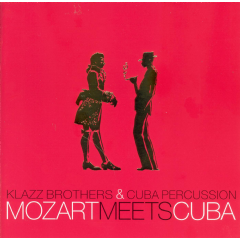 Klazz Brothers & Cuba Percussion - Mozart Meets Cuba (CD)