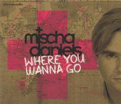 Daniels, Mischa - Where You Wanna Go? (CD)