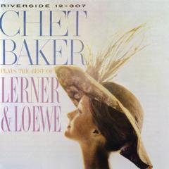 Baker, Chet - Plays The Best Of Lerner & Loewe (CD)