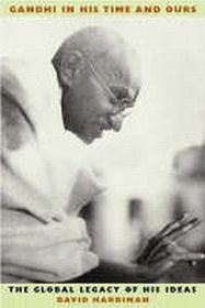 Gandhi in His Time and Ours