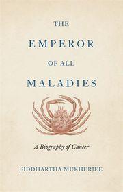 The Emperor of All Maladies (eBook)