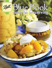Ball - Blue Book Guide To Preserving