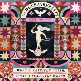 Decemberists - What a Terrible World (Vinyl)