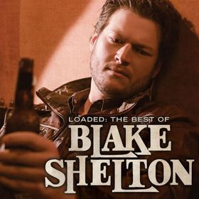 Blake Shelton - Loaded: Best Of (CD)