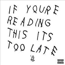 Drake - If You'Re Reading This It's Too Late (CD)