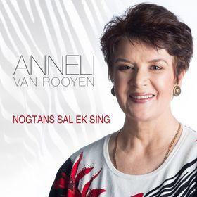 Anneli van Rooyen - Nogtans Sal Ek Sing
