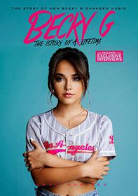 Becky G: Story of a Lifetime
