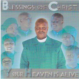 Blessings Of Christ - Your Heaven Is Alive (CD)
