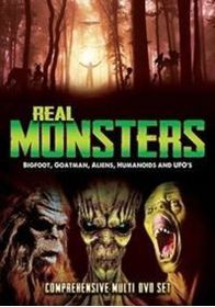 Real Monsters - Bigfoot, Goatman, Aliens, Humanoids and UFOs (DVD)