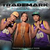 Trademark & Zinhle Ngidi (CD)