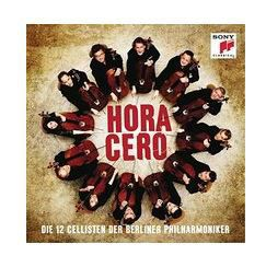 Die 12 Cellisten Der Berliner Philharmoniker - Hora Cero (CD)