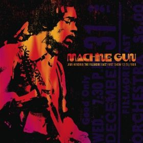 Jimi Hendrix - Machine Gun Jimi Hendrix The Fillmore East 12/31/1969 - First Show (Vinyl)