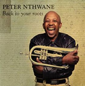 Peter Nthwane - Go Back To Your Roots (Digitally Remastered) (CD)