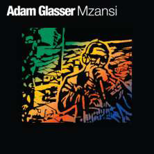 Glasser, Adam - Mzansi (CD)
