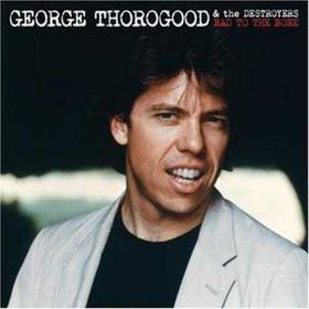 Thorogood George - Bad To The Bone - 25th Anniversary (CD)