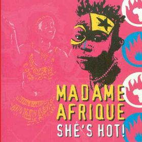 Madame Afrique - She's Hot! (CD)