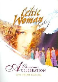 Celtic Woman - A Christmas Celebration - Live From Dublin (DVD)